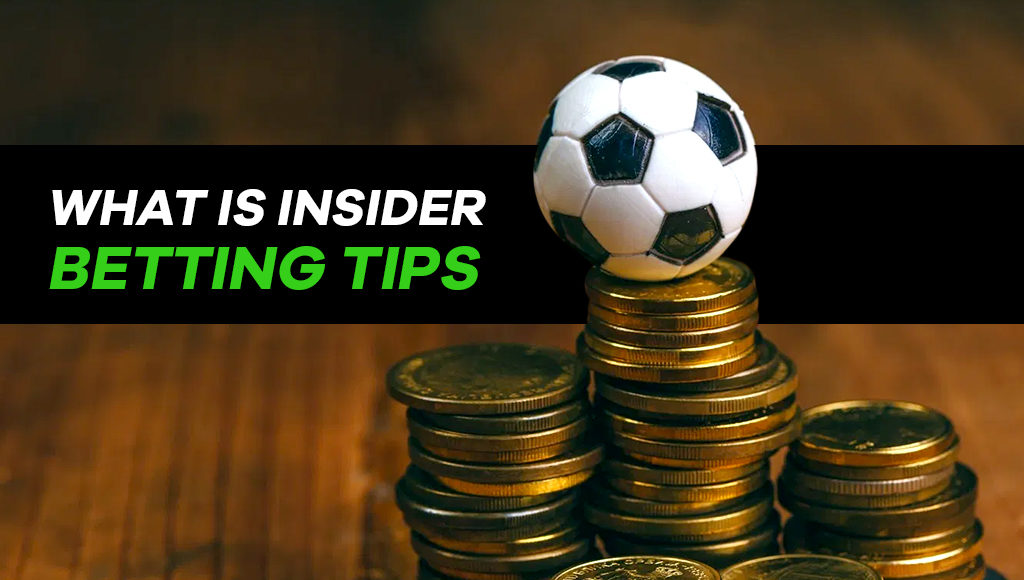 What Is Insider Betting Tips